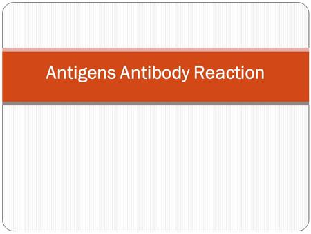 Antigens Antibody Reaction. Complement Fixation Test.