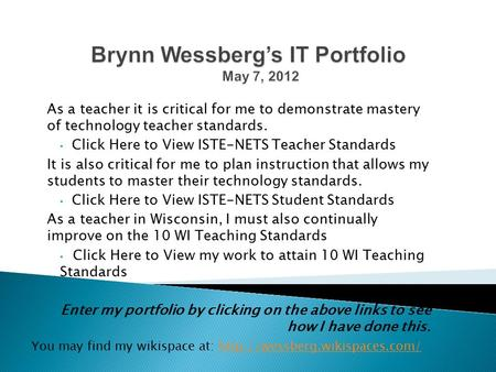As a teacher it is critical for me to demonstrate mastery of technology teacher standards. Click Here to View ISTE-NETS Teacher Standards It is also critical.