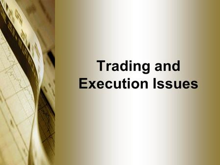 "Trading and Execution Issues. Suitability of Recommendations NFA Compliance Rule 2-30 –""Know Your Customer"" Rule NFA Members have never had a ""Suitability"""