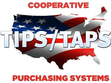 TEXAS ARKANSAS PURCHASING SYSTEM. TIPS/TAPS History  Original Name – Texas Interlocal Purchasing System  Hosted by Region 8 Education Service Center.
