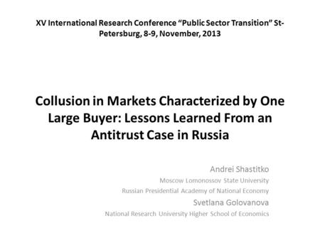 "XV International Research Conference ""Public Sector Transition"" St- Petersburg, 8-9, November, 2013 Collusion in Markets Characterized by One Large Buyer:"