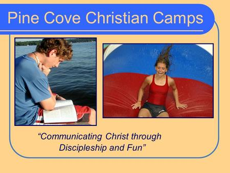 "Pine Cove Christian Camps ""Communicating Christ through Discipleship and Fun"""