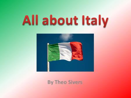 By Theo Sivers. Where is Italy? Italy is a country in Europe. It has lots of villages, towns and cities. It is a very beautiful country with mountains.