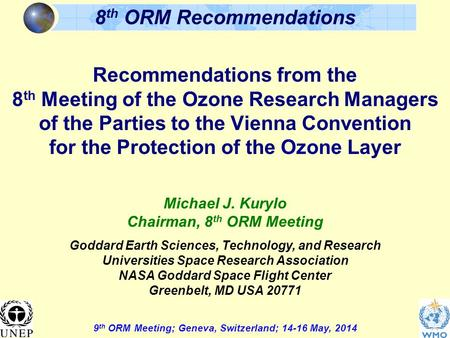 9 th ORM Meeting; Geneva, Switzerland; 14-16 May, 2014 8 th ORM Recommendations Recommendations from the 8 th Meeting of the Ozone Research Managers of.