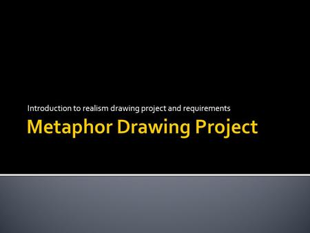 Introduction to realism drawing project and requirements.