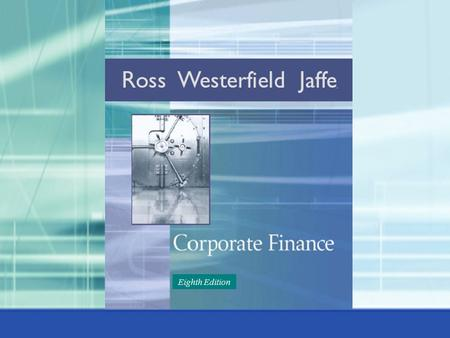 McGraw-Hill/Irwin Corporate Finance, 7/e Eighth Edition.