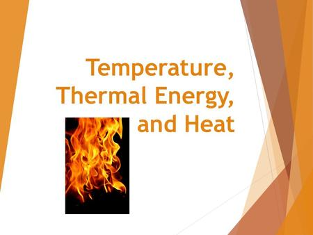 Temperature, Thermal Energy, and Heat.  Thermal Energy – The total energy (potential and kinetic) of all of the particles in an object.  The greater.