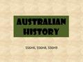 Australian History SS6H6, SS6H8, SS6H9. Essential Questions 4. How did Aborigines migrate to Australia? How are the origins of the Aborigine people explained?