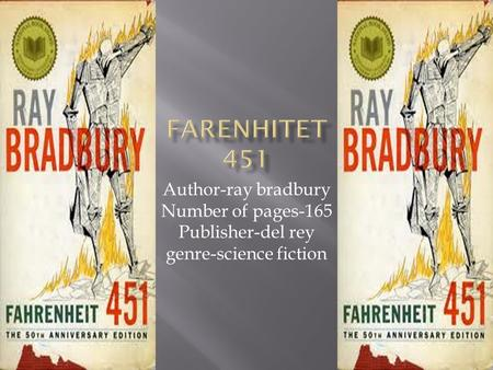 Author-ray bradbury Number of pages-165 Publisher-del rey genre-science fiction.