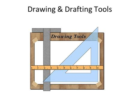 "Drawing & Drafting Tools. T-Square Why is the letter ""T"" in its name? Why is the word ""square"" in its name?"