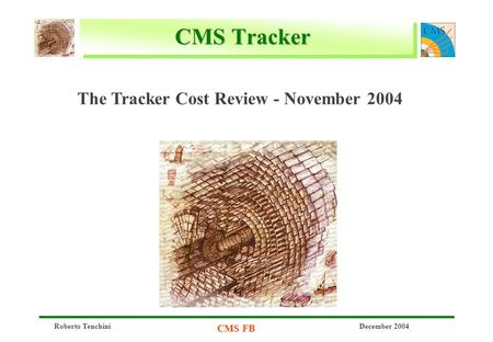 Roberto Tenchini CMS FB December 2004 CMS Tracker The Tracker Cost Review - November 2004.