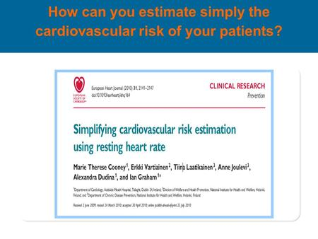 How can you estimate simply the cardiovascular risk of your patients?