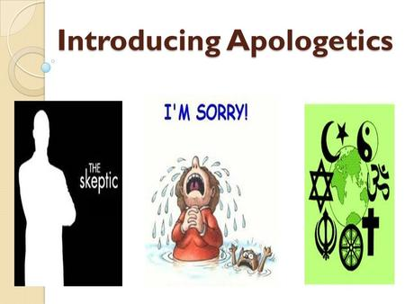 Introducing Apologetics. What is Apologetics? Apologia – to make a 'defence' or a 'reply' Read ◦ Acts 22:1 ◦ 2 Timothy 4:16 ◦ Philippians 1:7, 16 ◦ 1.