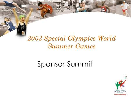 2003 Special Olympics World Summer Games Sponsor Summit.