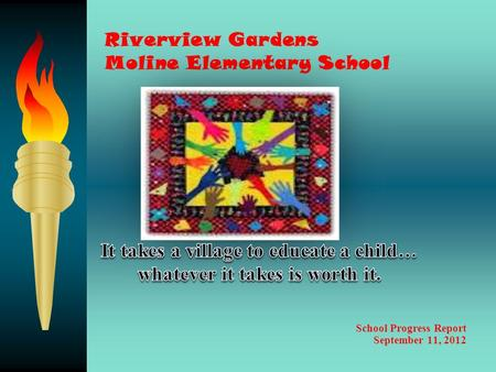Riverview Gardens Moline Elementary School School Progress Report September 11, 2012.