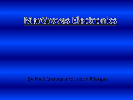 By Nick Groves and Justin Margas. Our company produces and transports many electronics including TV's, game systems, cell phones, etc. We have two ways.