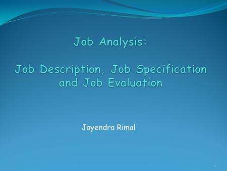 Jayendra Rimal 1. Goal: Match Person & Job Need information about the Person & about the Job 2.
