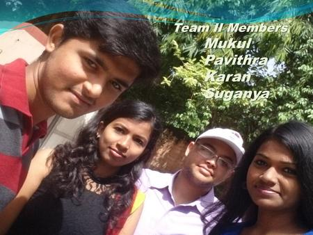 ` Team II Members MukulPavithraKaranSuganya. Problem statement VEHICLE USERS NEED A DEVICE IN ORDER TO PROVIDE MEDICAL FACILITIES ON TIME AFTER ACCIDENTS.