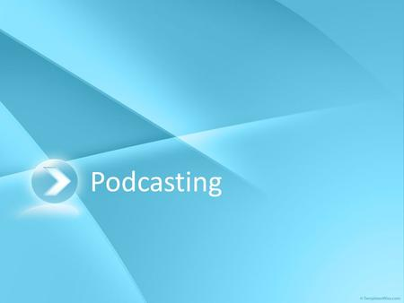 Podcasting. Overview: What is podcasting? Types of podcasts Sample podcasts Tools needed to create podcasts Ways of finding existing podcasts What do.