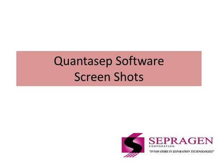 Quantasep Software Screen Shots. Easy Manual Operation.