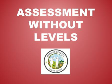 ASSESSMENT WITHOUT LEVELS. Baseline Assessment KS1 There has been an introduction of a baseline in reception, from which progress at the end of KS2 will.