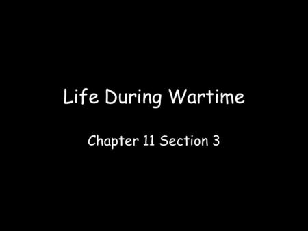 Life During Wartime Chapter 11 Section 3. African Americans Fight for Freedom In 1862, Congress allowed African Americans to serve in the Union Army.
