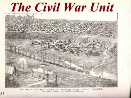 The Civil War Unit. Interdisciplinary Writing Unit.