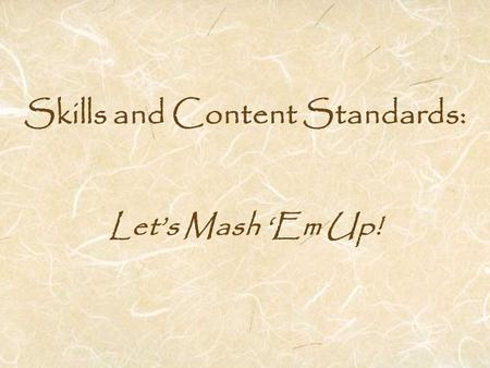 Skills and Content Standards: Let's Mash 'Em Up!.