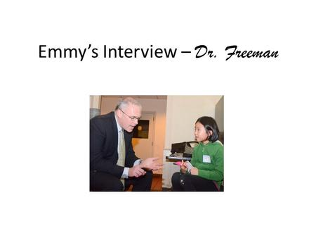Emmy's Interview – Dr. Freeman. Meet Dr. Freeman! Dr. Freeman is the Guilford Public Schools' new superintendent. He held a reception for Guilford parents.