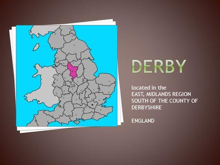 Located in the EAST, MIDLANDS REGION SOUTH OF THE COUNTY OF DERBYSHIRE ENGLAND.