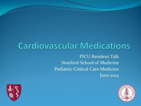 PICU Resident Talk Stanford School of Medicine Pediatric Critical Care Medicine June 2014.