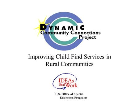 Improving Child Find Services in Rural Communities U.S. Office of Special Education Programs.