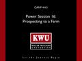 CAMP 4:4:3 Power Session 16: Prospecting to a Farm.