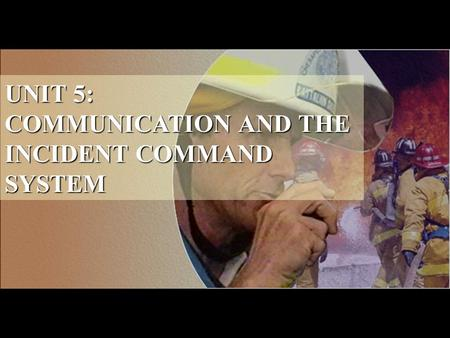 ICS For Major Incidents 1 MANAGING COMPANY TACTICAL OPERATIONS Unit 3: Communications Unit 3: Communications UNIT 5: COMMUNICATION AND THE INCIDENT COMMAND.