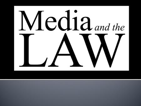 Media Law: Understanding Freedom of Expression Chapter Outline  History  Today's Media Law  Controversies.