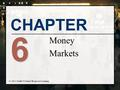 CHAPTER 6 Money Markets. Chapter Objectives n Provide a background on money market securities n Explain how institutional investors use money markets.