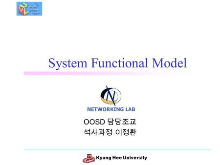 Kyung Hee University System Functional Model OOSD 담당조교 석사과정 이정환.