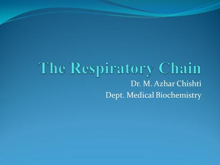Dr. M. Azhar Chishti Dept. Medical Biochemistry. Objective 1. To correlate between the oxidation of food molecules by cellular respiration and the mitochondrial.