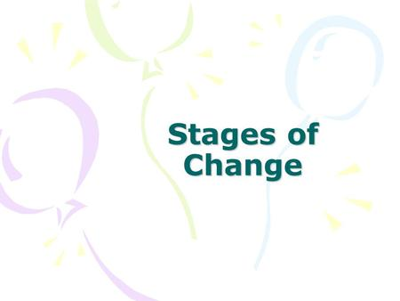 Stages of Change. Helping patients change behavior is an important role Change interventions are especially useful in addressing lifestyle modification.