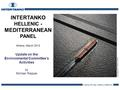Leading the way; making a difference INTERTANKO HELLENIC - MEDITERRANEAN PANEL Athens, March 2012 Update on the Environmental Committee's Activities by.