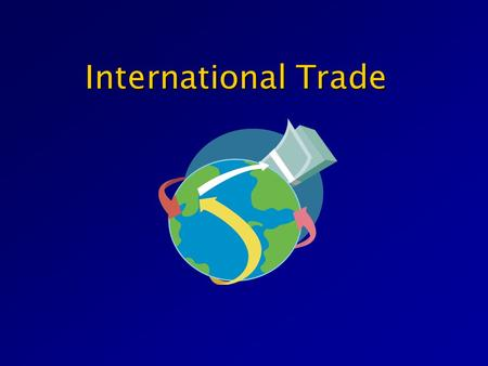 International Trade Almost all nations produce goods that other countries need. At the same time they also buy goods from other countries. Almost all.
