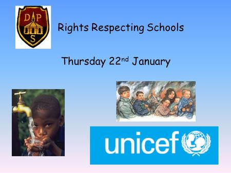 Rights Respecting Schools Thursday 22 nd January.