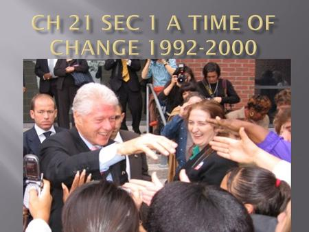  What the issues of the 1992 presidential campaign?  What was Clinton's domestic and foreign policy agenda?  What were the political events surrounding.