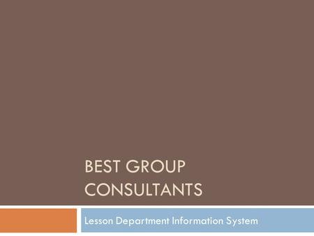 BEST GROUP CONSULTANTS Lesson Department Information System.