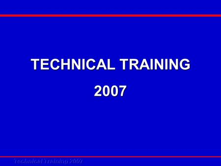 TECHNICAL TRAINING 2007 CONTROLLER PROGRAM UPGRADE.