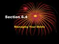 Section 6.4 Managing Your Debts. Signs of Debt Problems If you are experiencing 2 or more of the these warning signs it is time for you to rethink your.