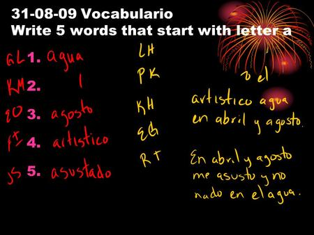 31-08-09 Vocabulario Write 5 words that start with letter a 1. 2. 3. 4. 5.