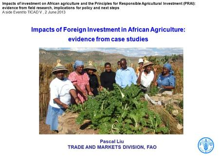 Impacts of investment on African agriculture and the Principles for Responsible Agricultural Investment (PRAI): evidence from field research, implications.