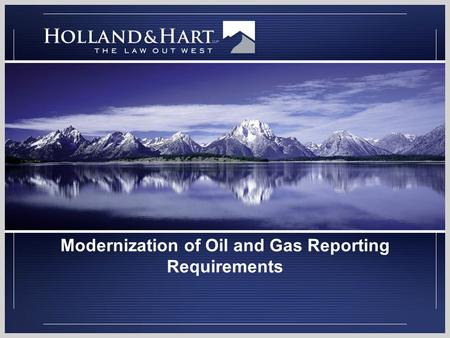 Modernization of Oil and Gas Reporting Requirements.