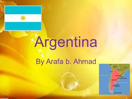 Argentina By Arafa b. Ahmad. Language and ethnicity The language in Argentina is Spanish Argentina is the fourth largest country in south America Argentina.